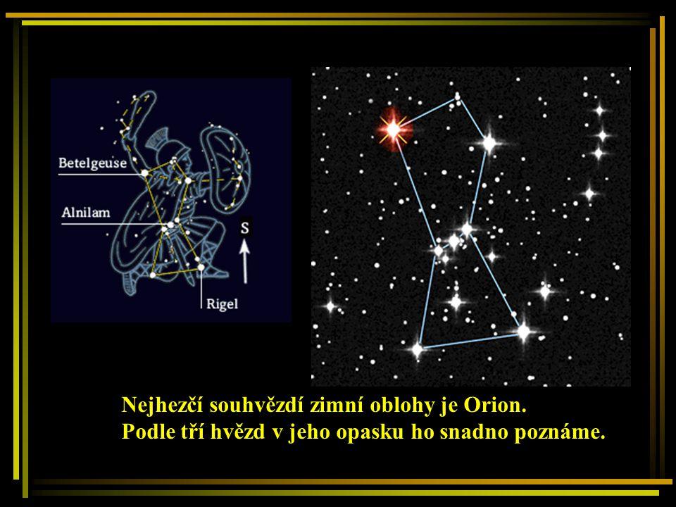 Nejhezčí souhvězdí zimní oblohy je Orion.