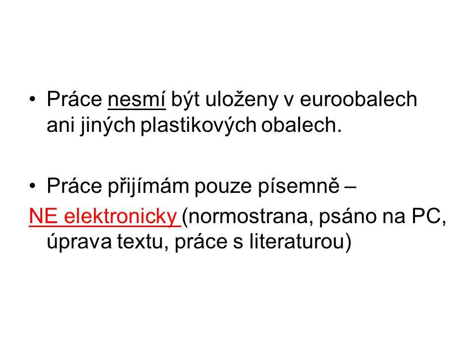 Práce nesmí být uloženy v euroobalech ani jiných plastikových obalech.