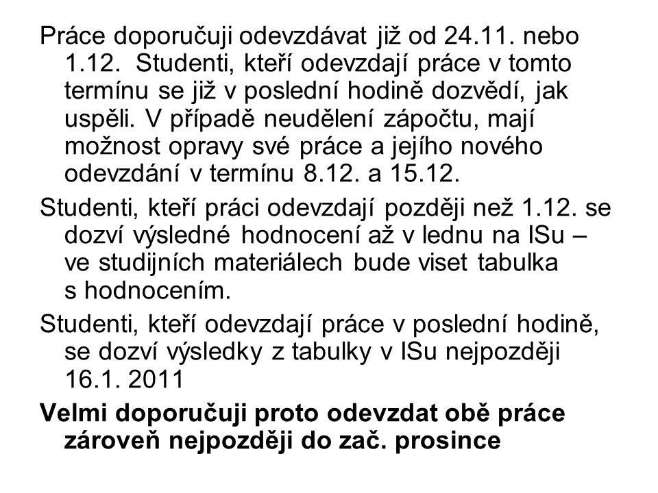 Práce doporučuji odevzdávat již od 24. 11. nebo 1. 12