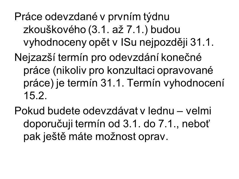 Práce odevzdané v prvním týdnu zkouškového (3. 1. až 7. 1