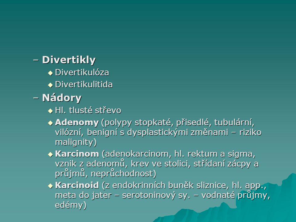 Divertikly Nádory Divertikulóza Divertikulitida Hl. tlusté střevo