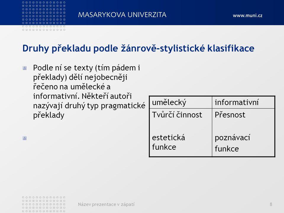 Druhy překladu podle žánrově-stylistické klasifikace
