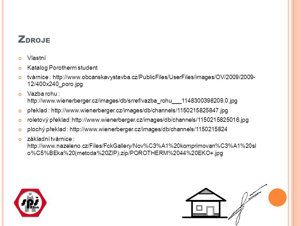 zdroje Vlastní Katalog Porotherm student