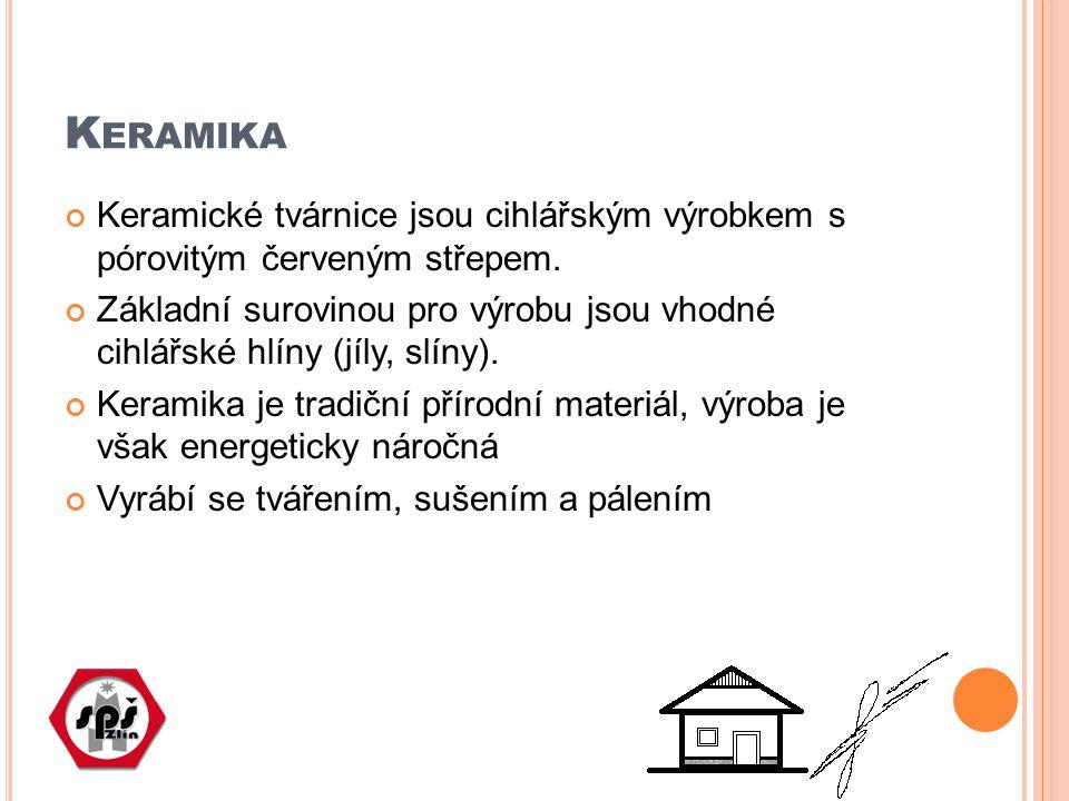 Keramika Keramické tvárnice jsou cihlářským výrobkem s pórovitým červeným střepem.
