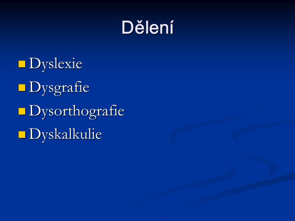Dělení Dyslexie Dysgrafie Dysorthografie Dyskalkulie