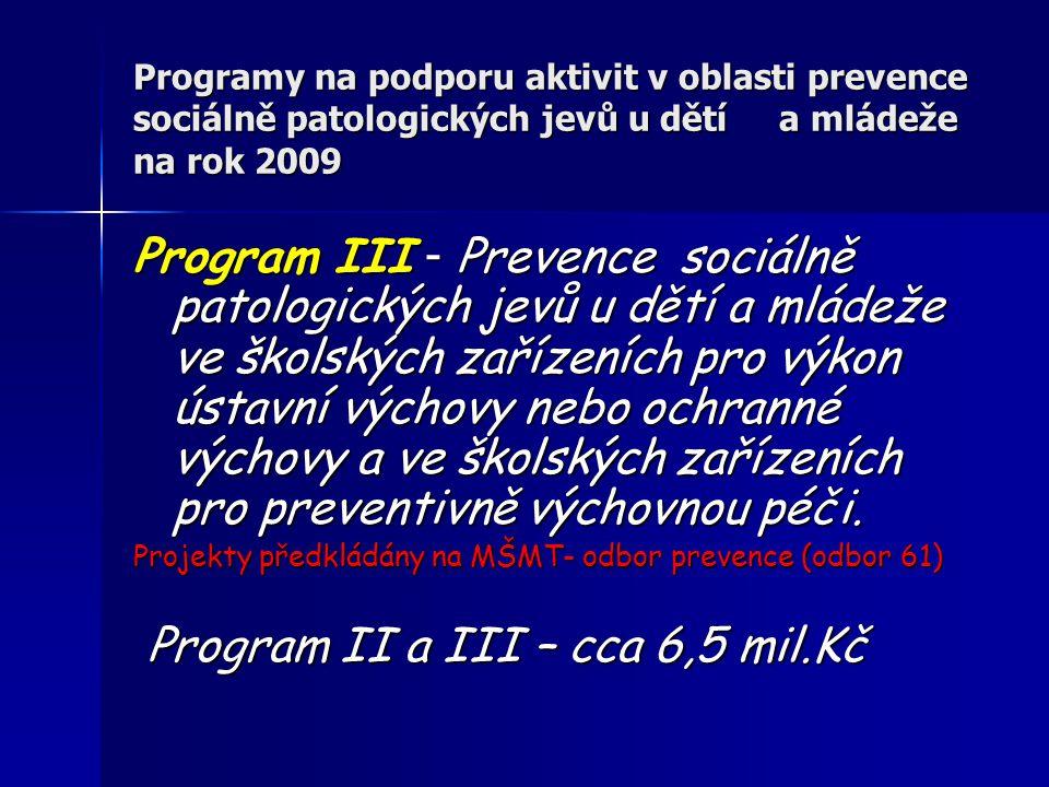Program II a III – cca 6,5 mil.Kč