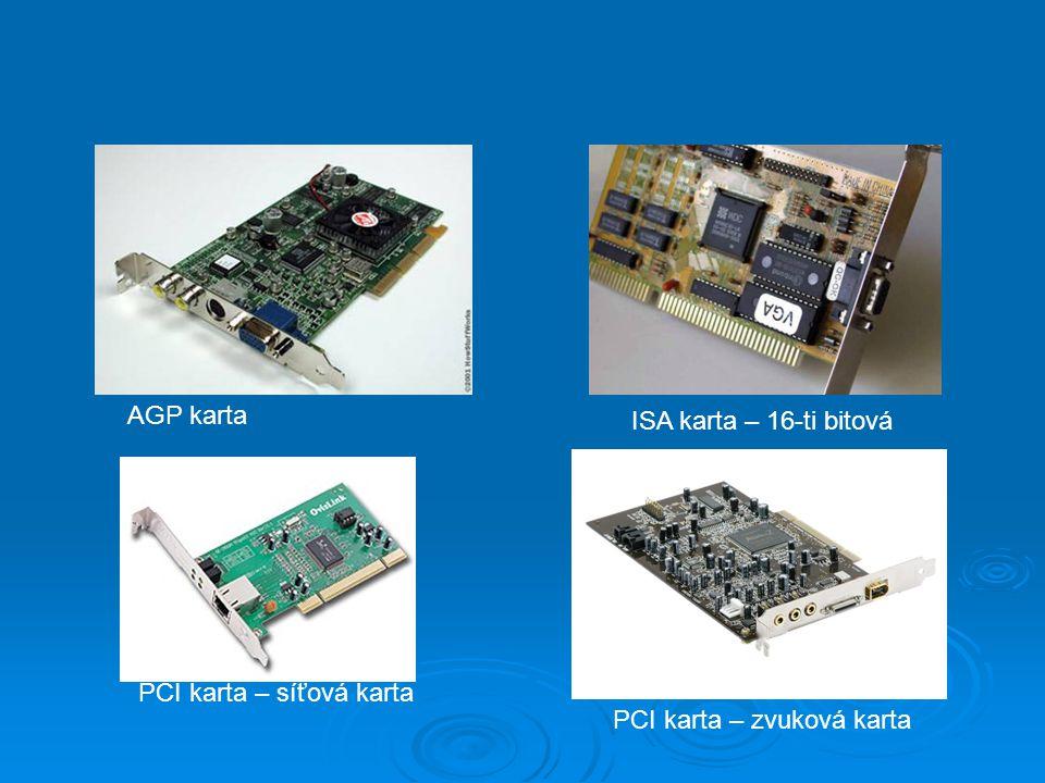 AGP karta ISA karta – 16-ti bitová PCI karta – síťová karta PCI karta – zvuková karta