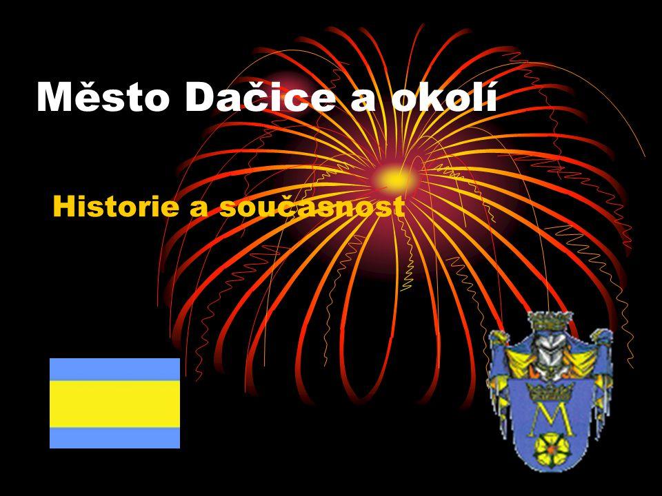 Město Dačice a okolí Historie a současnost