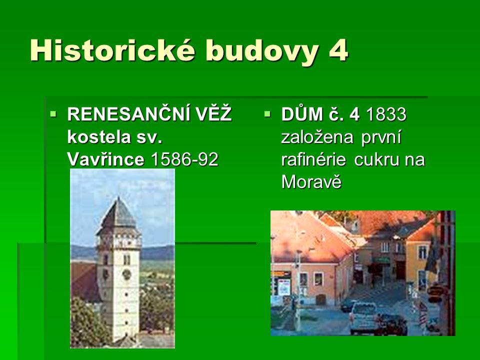 Historické budovy 4 RENESANČNÍ VĚŽ kostela sv. Vavřince 1586-92