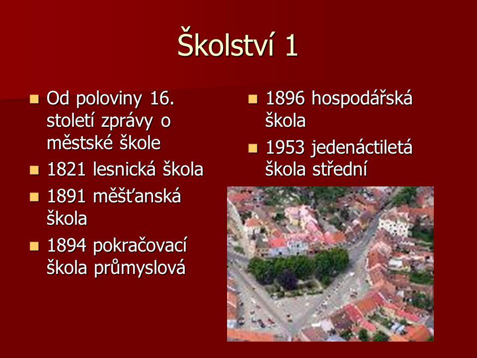 Školství 1 Od poloviny 16. století zprávy o městské škole