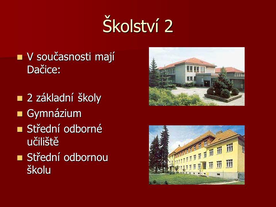Školství 2 V současnosti mají Dačice: 2 základní školy Gymnázium