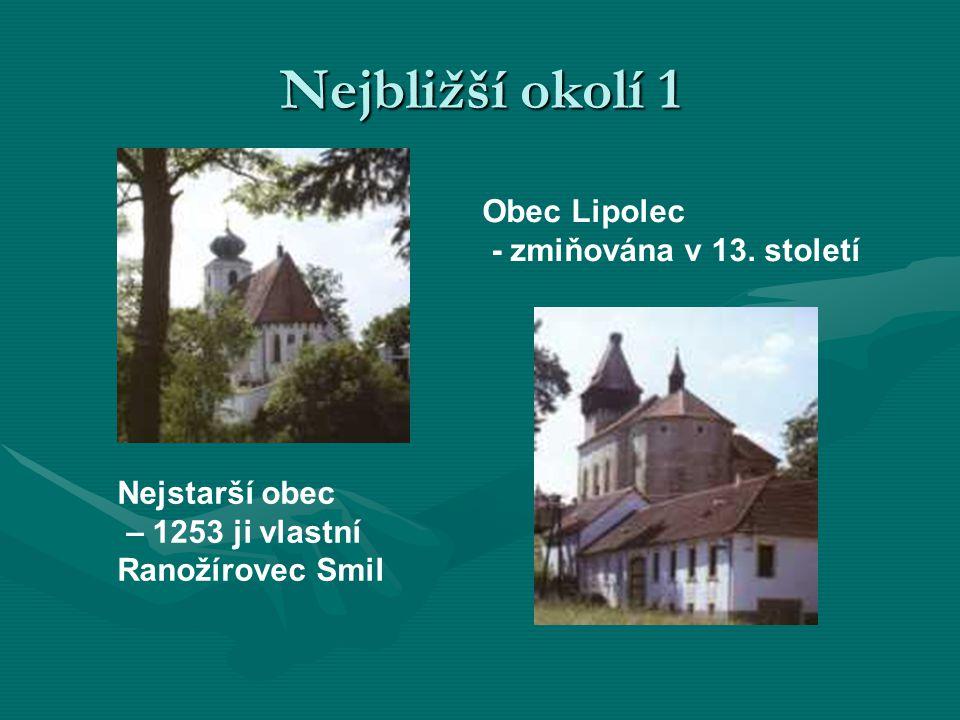Nejbližší okolí 1 Obec Lipolec - zmiňována v 13. století