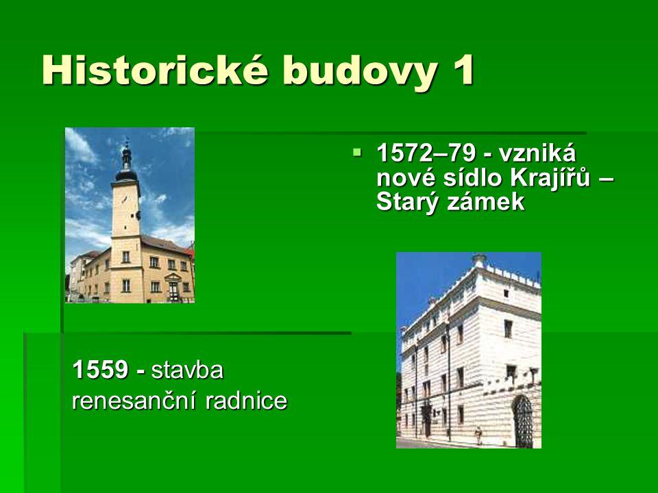 Historické budovy 1 1572–79 - vzniká nové sídlo Krajířů – Starý zámek