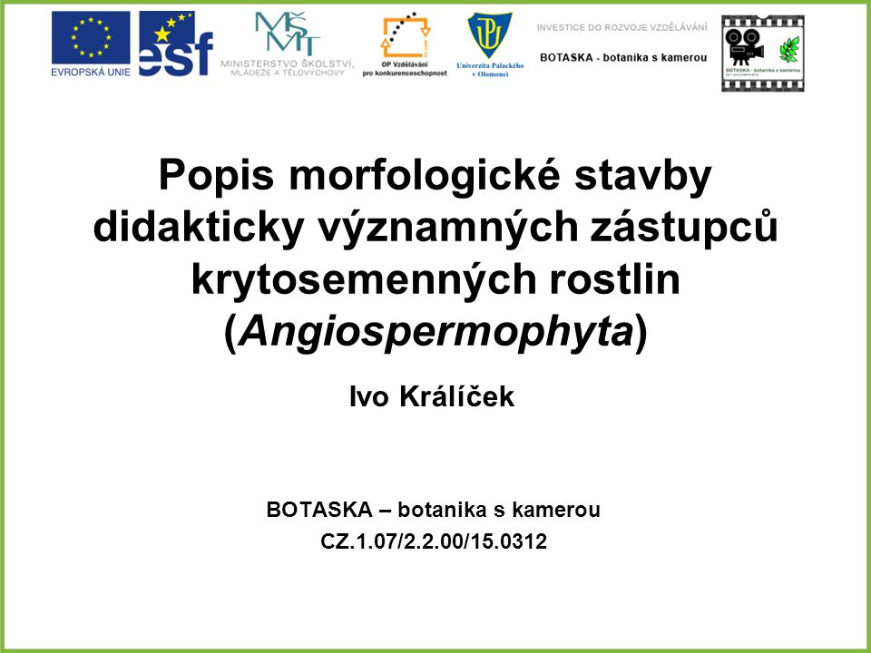 BOTASKA – botanika s kamerou CZ.1.07/2.2.00/15.0312