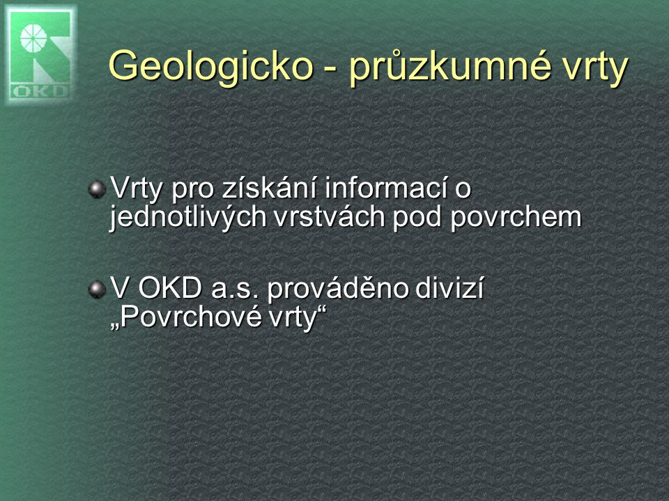 Geologicko - průzkumné vrty