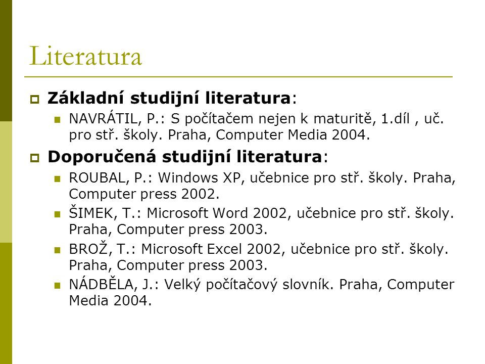 Literatura Základní studijní literatura: