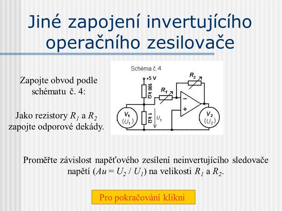 Jiné zapojení invertujícího operačního zesilovače