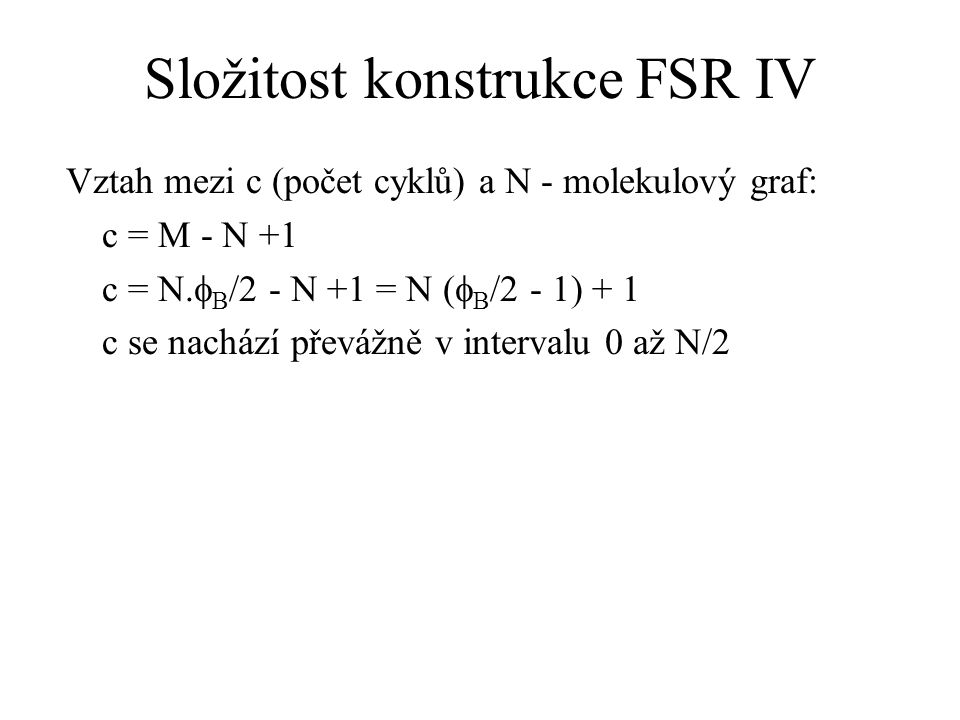Složitost konstrukce FSR IV
