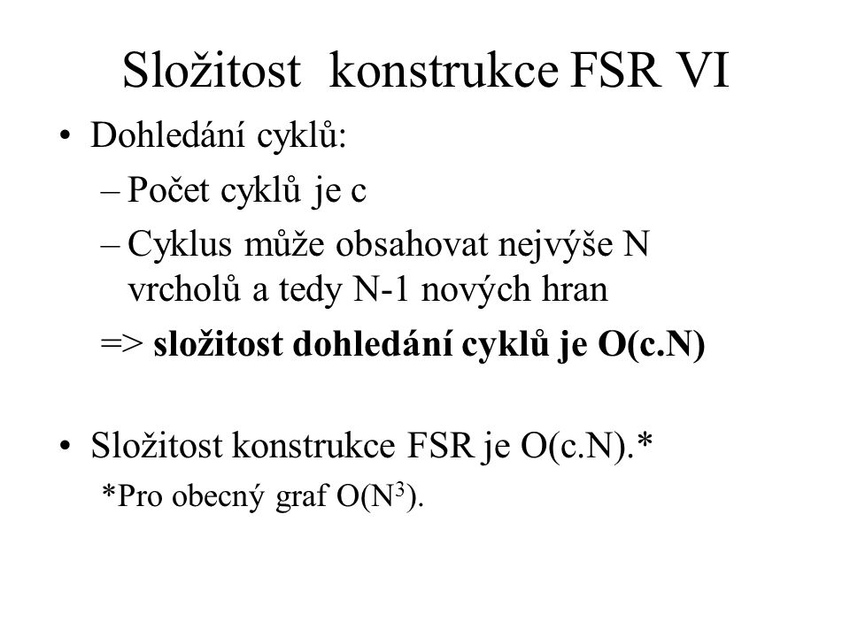 Složitost konstrukce FSR VI