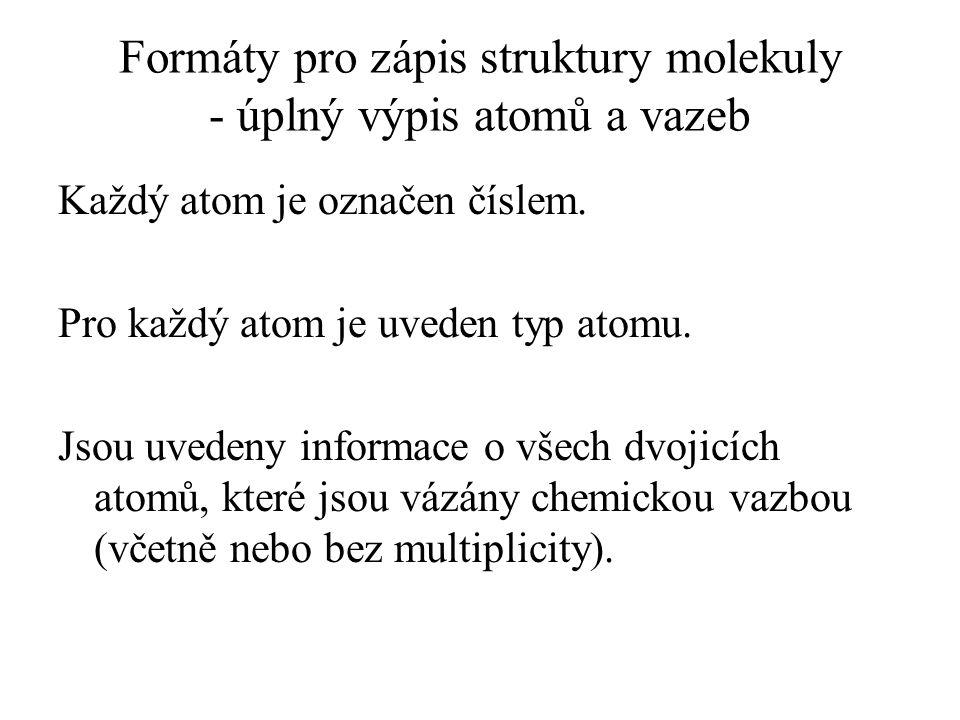 Formáty pro zápis struktury molekuly - úplný výpis atomů a vazeb