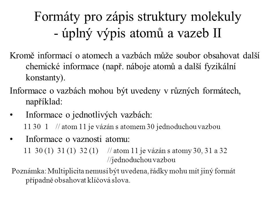 Formáty pro zápis struktury molekuly - úplný výpis atomů a vazeb II