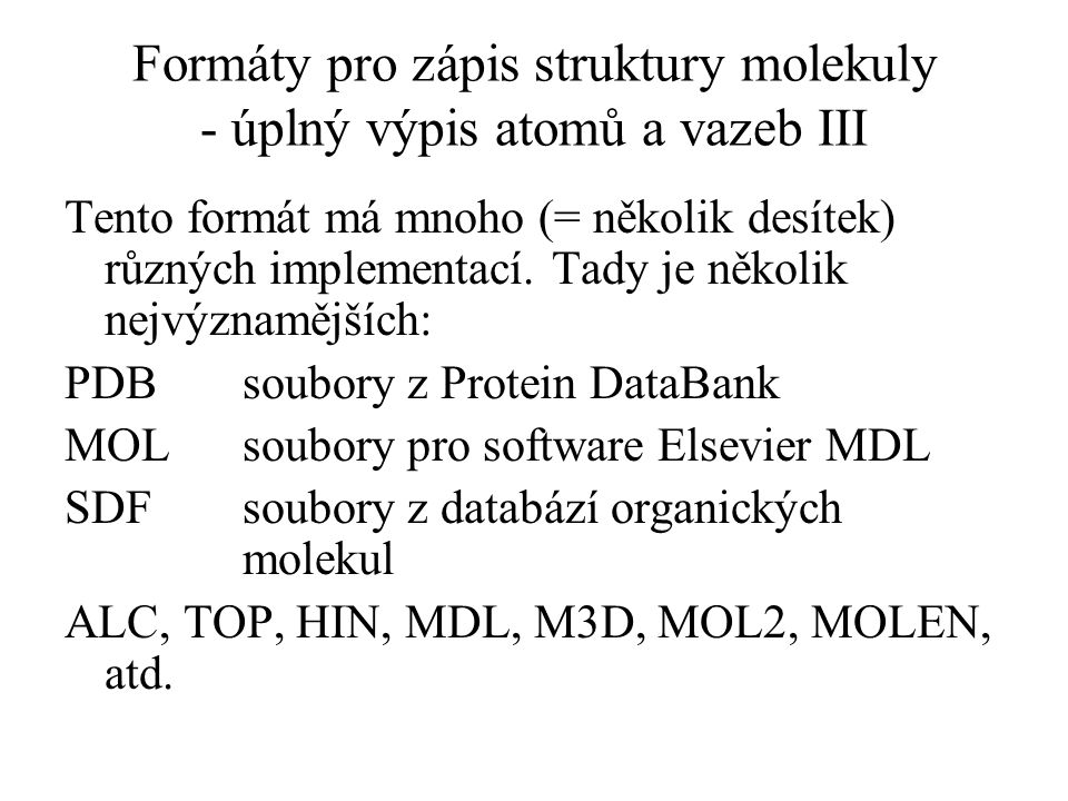 Formáty pro zápis struktury molekuly - úplný výpis atomů a vazeb III