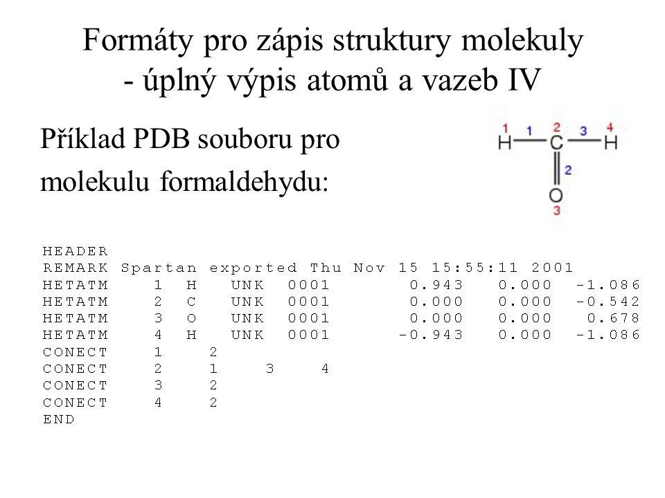 Formáty pro zápis struktury molekuly - úplný výpis atomů a vazeb IV