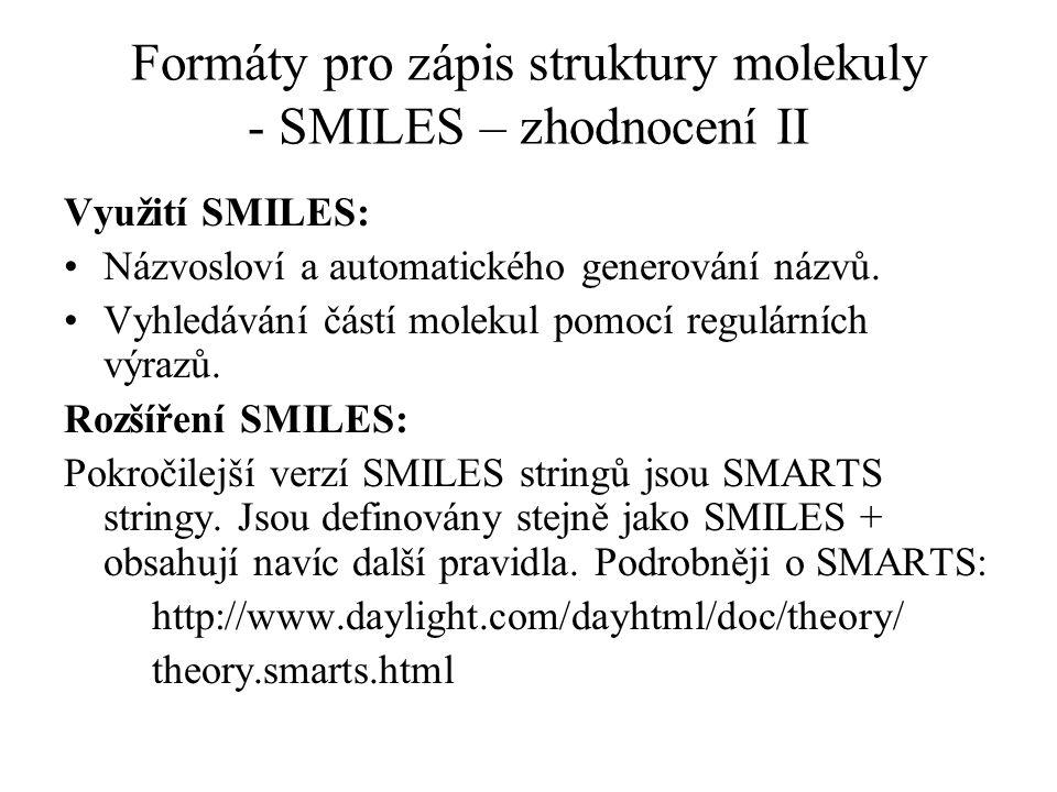 Formáty pro zápis struktury molekuly - SMILES – zhodnocení II