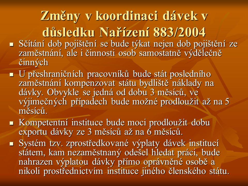 Změny v koordinaci dávek v důsledku Nařízení 883/2004