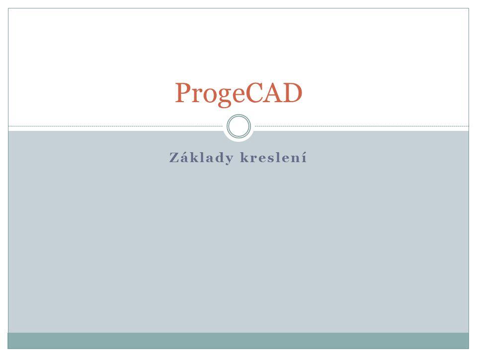 ProgeCAD Základy kreslení