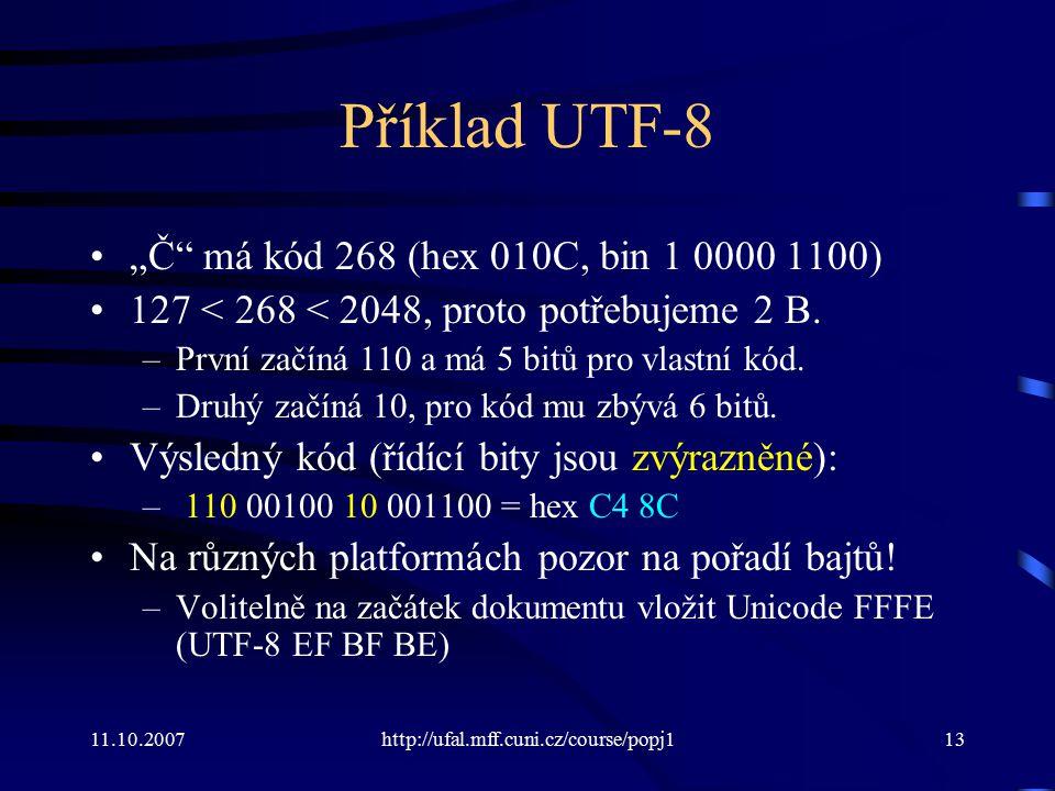 """Příklad UTF-8 """"Č má kód 268 (hex 010C, bin 1 0000 1100)"""