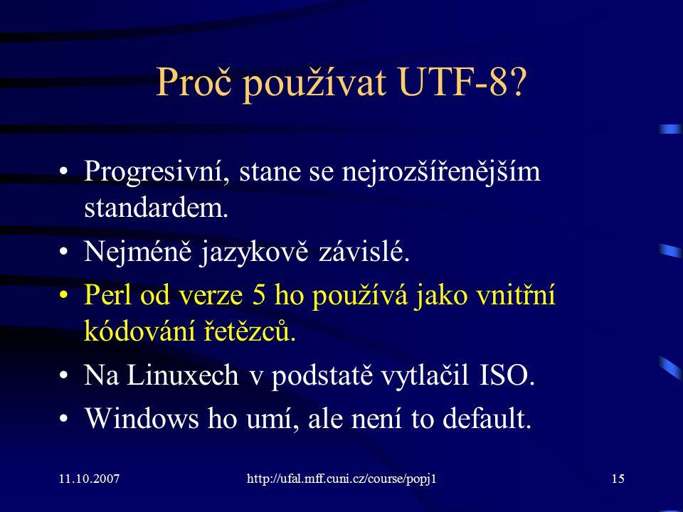 Proč používat UTF-8 Progresivní, stane se nejrozšířenějším standardem. Nejméně jazykově závislé.