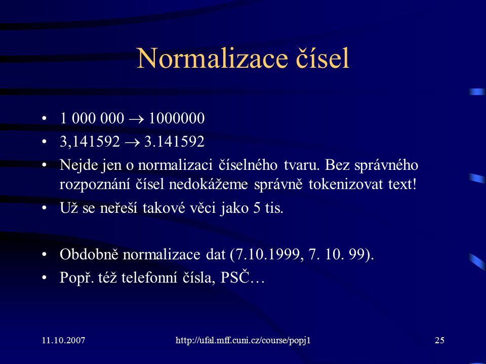 Normalizace čísel 1 000 000  1000000. 3,141592  3.141592.