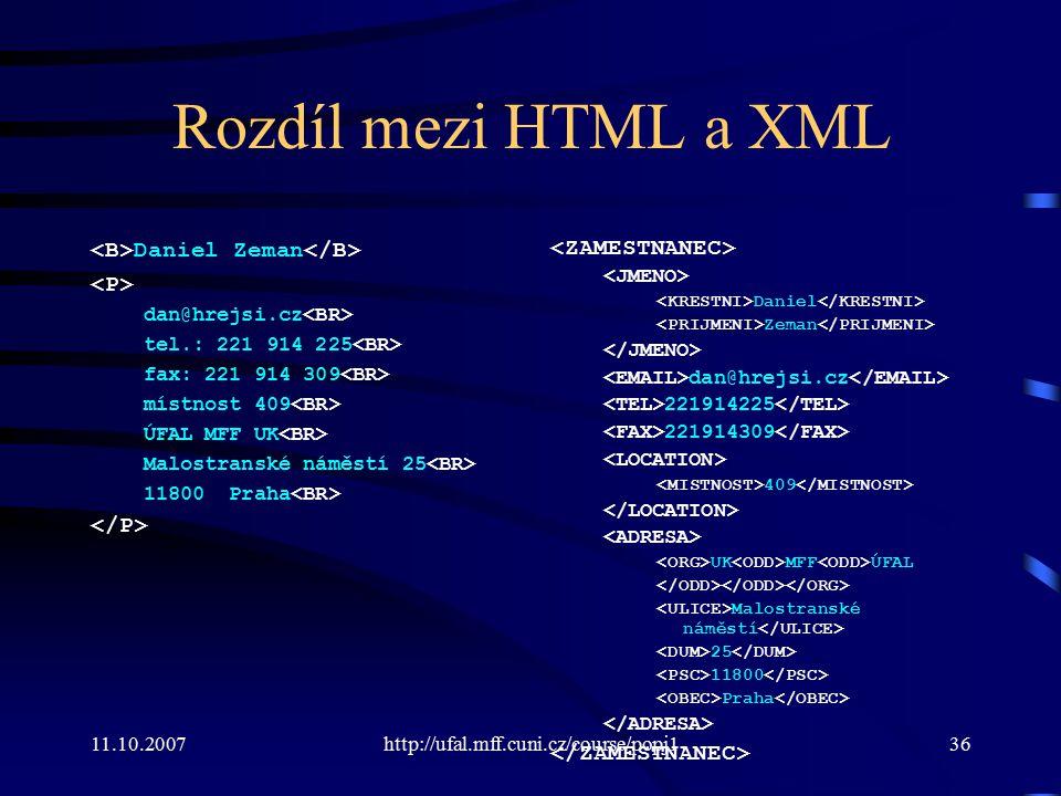 Rozdíl mezi HTML a XML <B>Daniel Zeman</B> <P>
