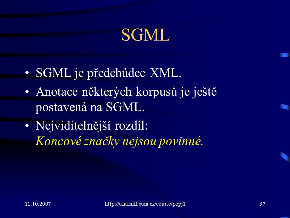 SGML SGML je předchůdce XML.