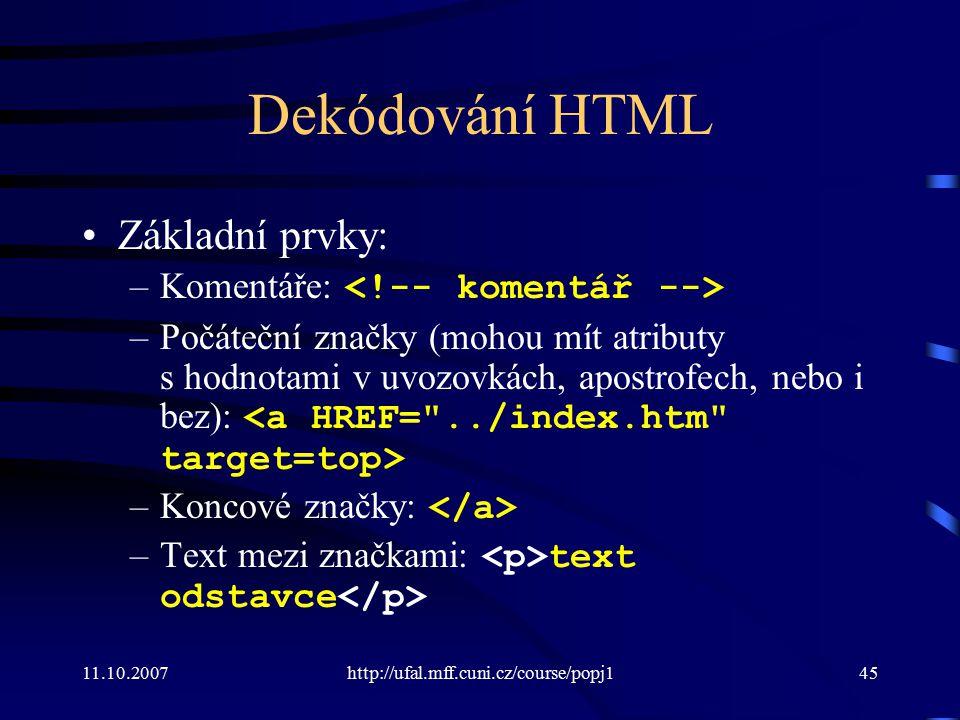 Dekódování HTML Základní prvky: Komentáře: <!-- komentář -->