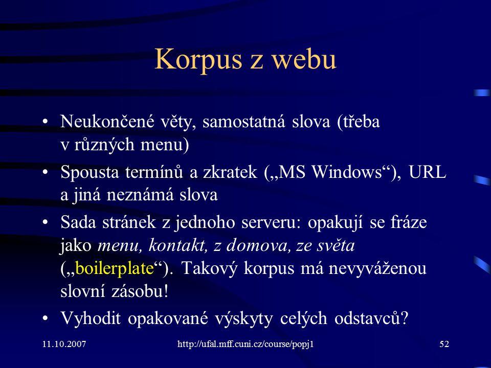 Korpus z webu Neukončené věty, samostatná slova (třeba v různých menu)
