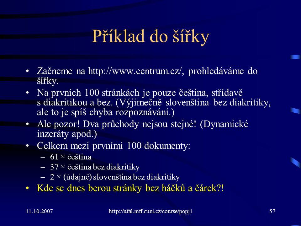 Příklad do šířky Začneme na http://www.centrum.cz/, prohledáváme do šířky.