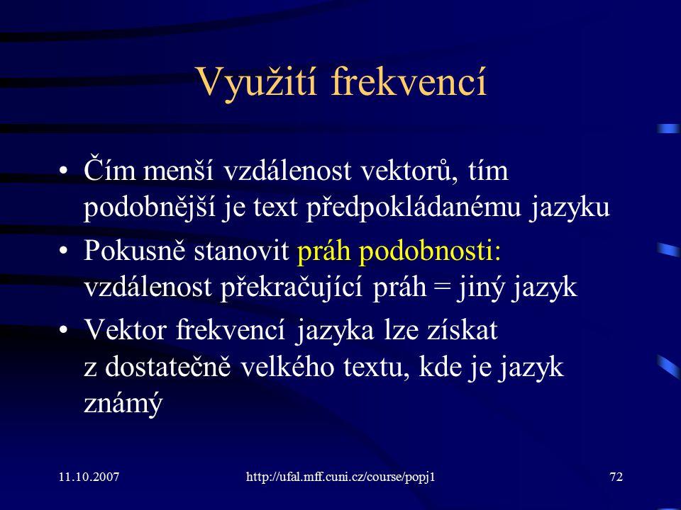 Využití frekvencí Čím menší vzdálenost vektorů, tím podobnější je text předpokládanému jazyku.