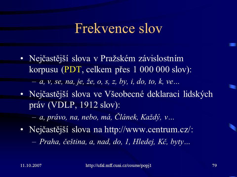 Frekvence slov Nejčastější slova v Pražském závislostním korpusu (PDT, celkem přes 1 000 000 slov):