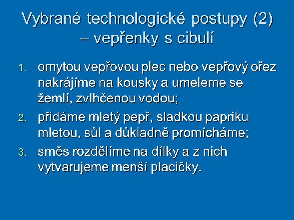 Vybrané technologické postupy (2) – vepřenky s cibulí