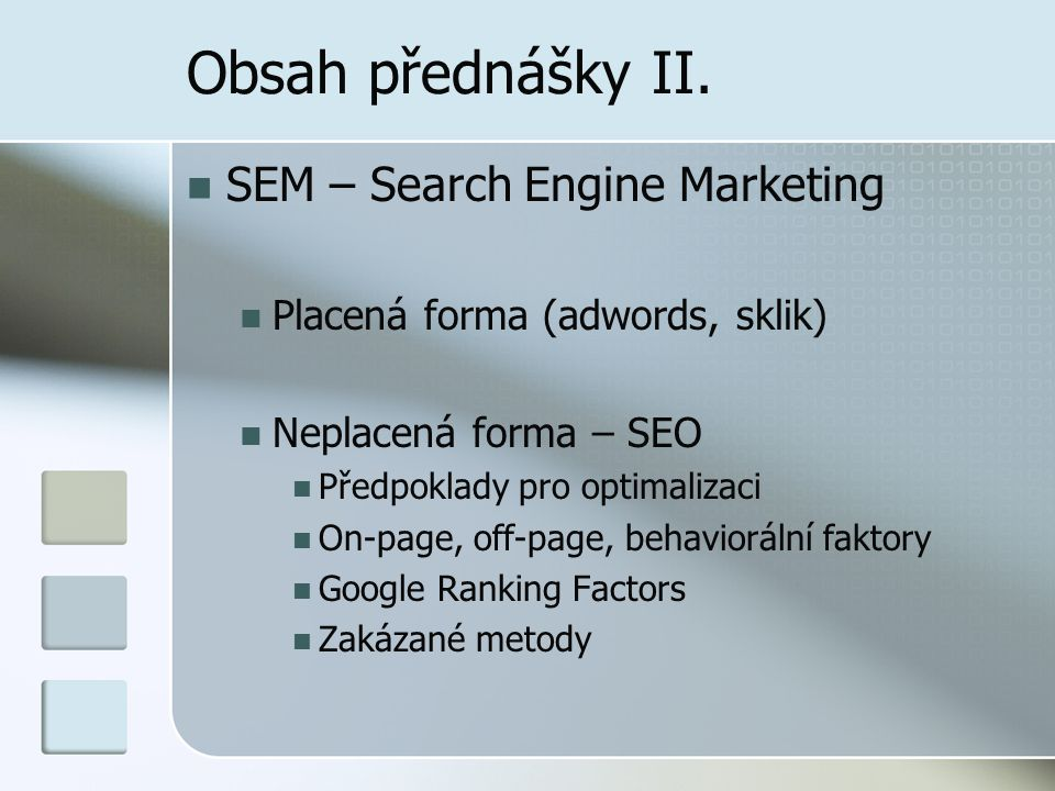 Obsah přednášky II. SEM – Search Engine Marketing