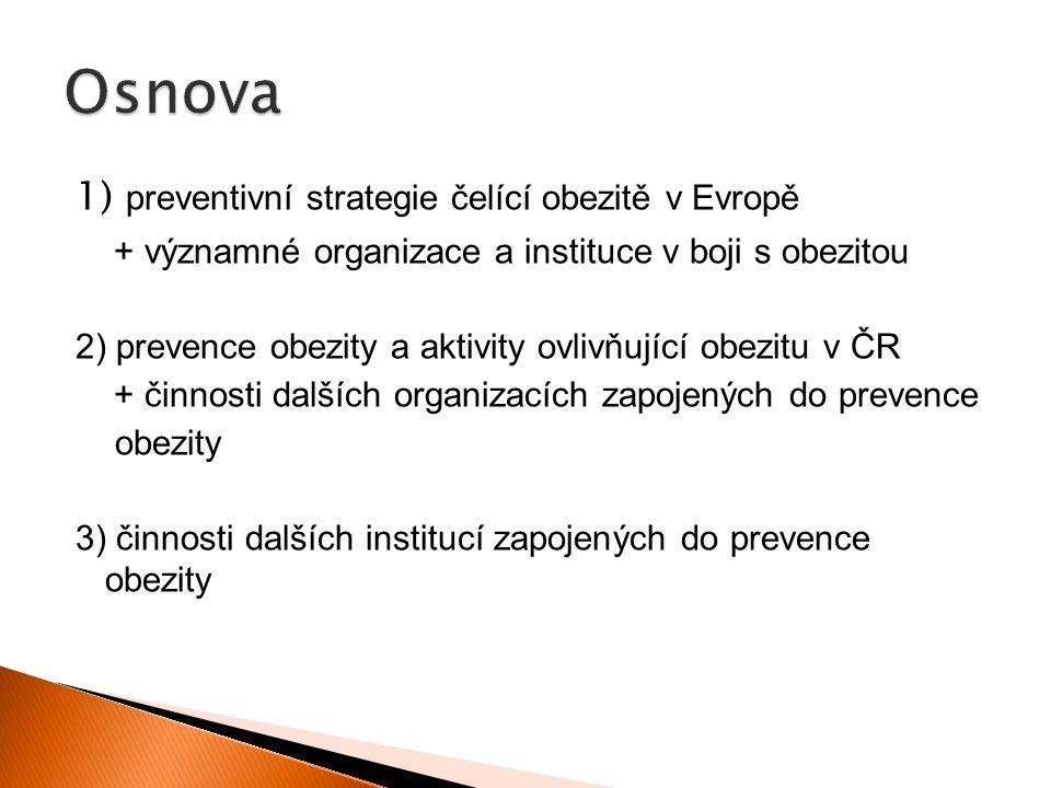 Osnova 1) preventivní strategie čelící obezitě v Evropě