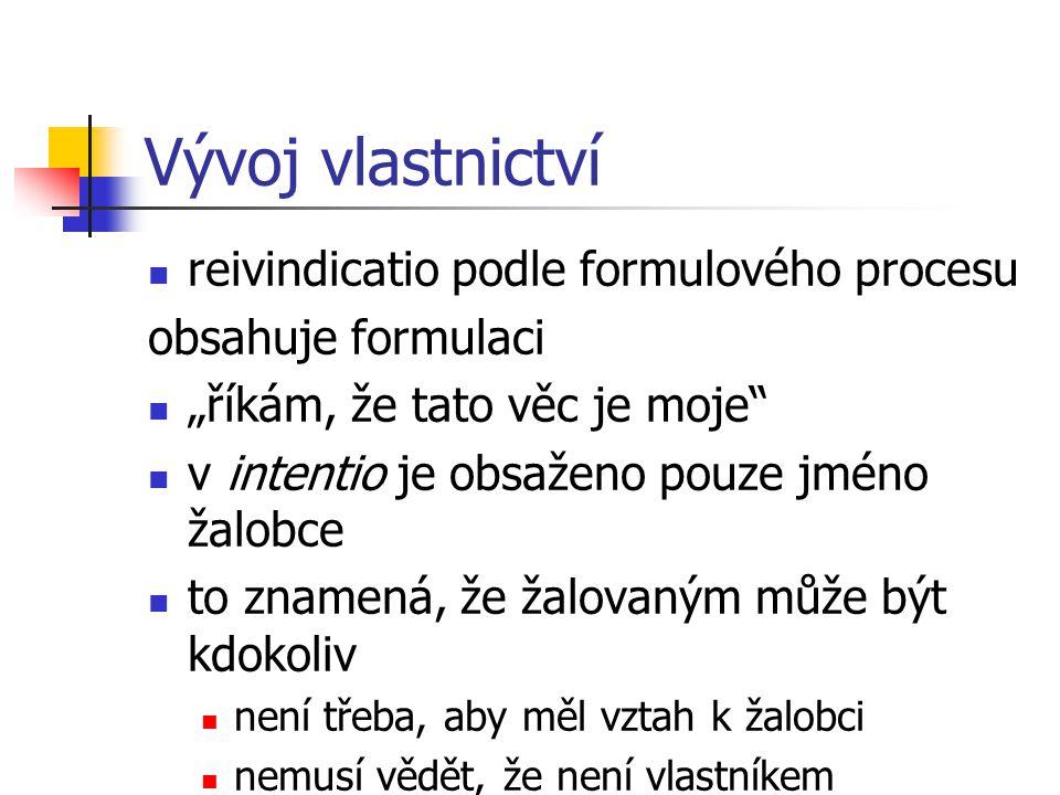 Vývoj vlastnictví reivindicatio podle formulového procesu