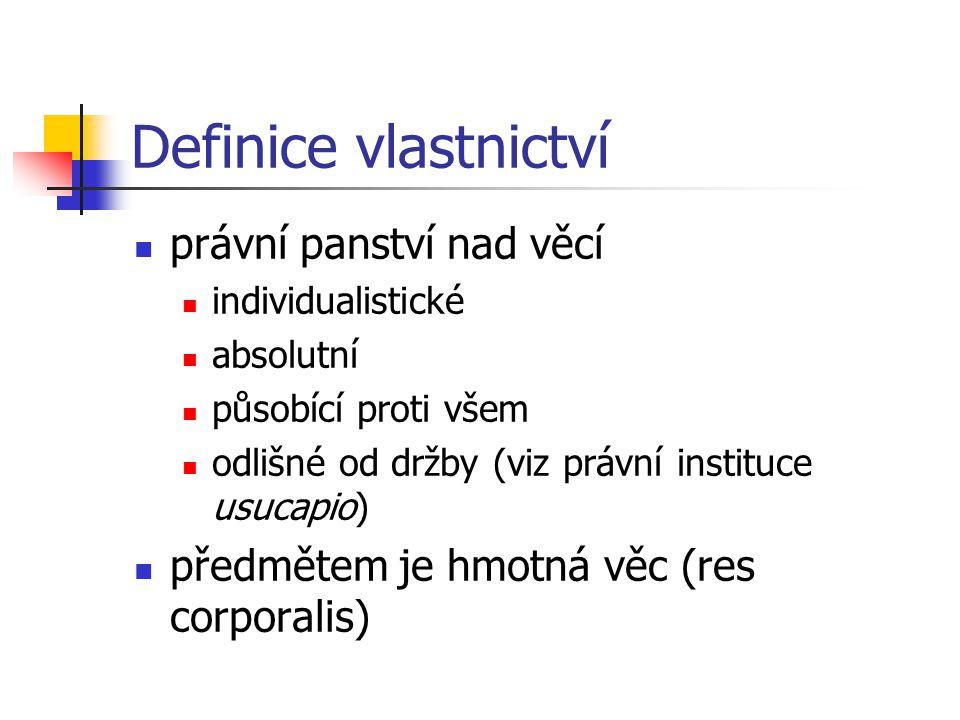 Definice vlastnictví právní panství nad věcí