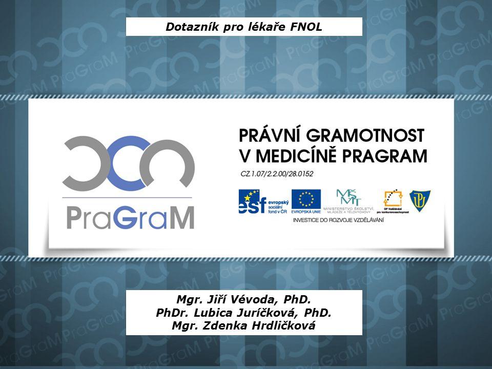 Dotazník pro lékaře FNOL PhDr. Lubica Juríčková, PhD.
