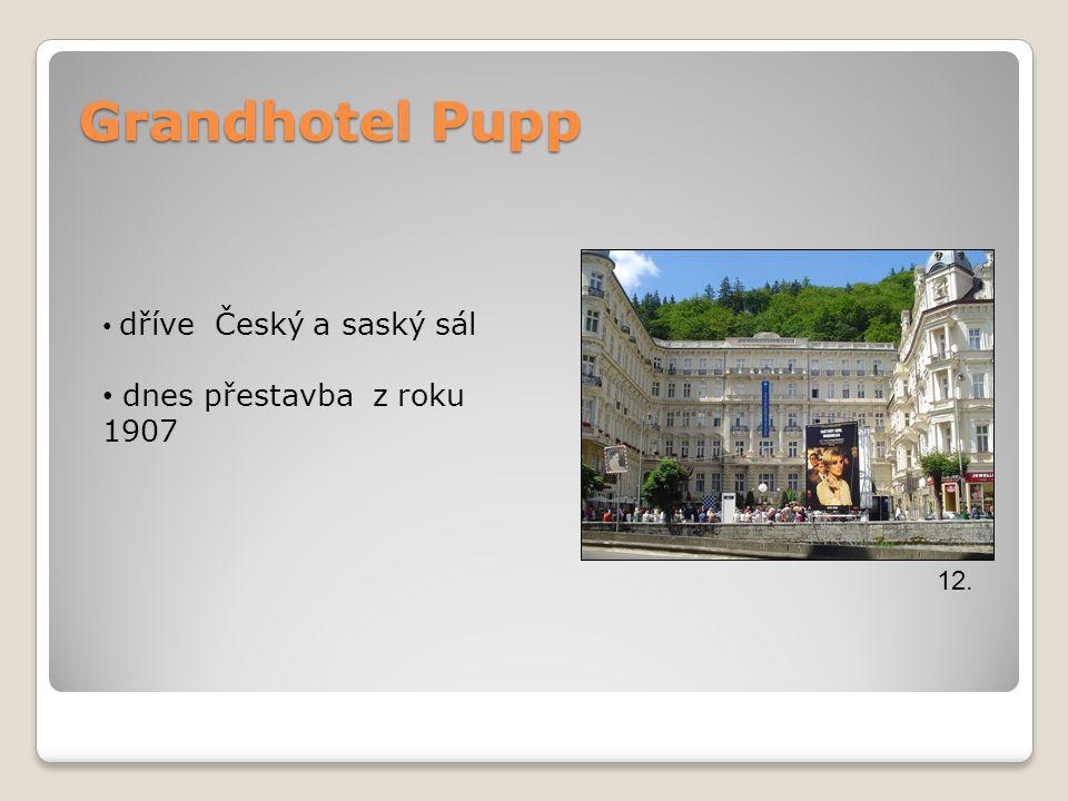 Grandhotel Pupp dříve Český a saský sál dnes přestavba z roku 1907 12.