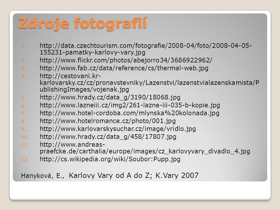 Zdroje fotografií http://data.czechtourism.com/fotografie/2008-04/foto/2008-04-05- 155231-pamatky-karlovy-vary.jpg.