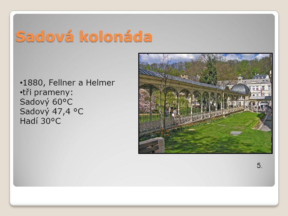 Sadová kolonáda 1880, Fellner a Helmer tři prameny: Sadový 60°C
