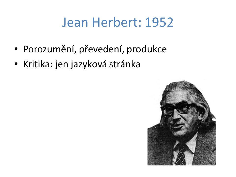 Jean Herbert: 1952 Porozumění, převedení, produkce